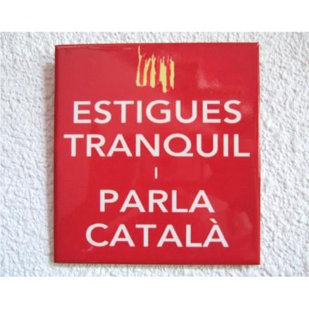 Rajola. Estigues Tranquil i Parla Català