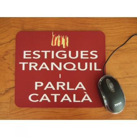 Estoreta estiguis tranquil i parla català